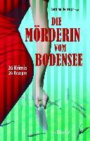 Cover-Bild zu Klöppel, Renate: Die Mörderin vom Bodensee