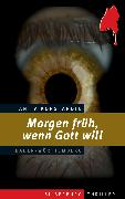 Cover-Bild zu Konstandin, Anita: Morgen früh, wenn Gott will (eBook)