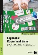 Cover-Bild zu Lapbooks: Körper und Sinne - 1.-4. Klasse (eBook) von Kirschbaum, Klara