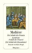 Cover-Bild zu Molière: Die Schule der Frauen/Kritik der 'Schule der Frauen'/Die Schule der Ehemänner