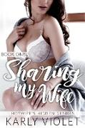 Cover-Bild zu Violet, Karly: Hotwife's Hidden Desires: Sharing My Wife Book One (eBook)