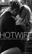 Cover-Bild zu Violet, Karly: Hotwife: 3 Stories Of Naughty Wives And Their Open Marriages - Volume 12 (eBook)