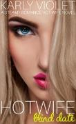 Cover-Bild zu Violet, Karly: Hotwife Blind Date - A Steamy Romance Hot Wife Novel (eBook)