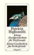 Cover-Bild zu Highsmith, Patricia: Kleine Mordgeschichten für Tierfreunde / Kleine Geschichten für Weiberfeinde