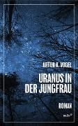 Cover-Bild zu Vogel, Artur Kilian: Uranus in der Jungfrau