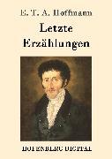 Cover-Bild zu Hoffmann, E. T. A.: Letzte Erzählungen (eBook)