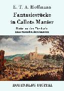 Cover-Bild zu Hoffmann, E. T. A.: Fantasiestücke in Callots Manier (eBook)