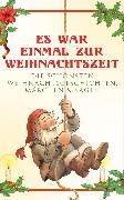 Cover-Bild zu Lagerlöf, Selma: Es war einmal zur Weihnachtszeit: Die schönsten Weihnachtsgeschichten, Märchen & Sagen (eBook)