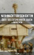 Cover-Bild zu Lagerlöf, Selma: Weihnachtsgeschichten: Über 100 Erzählungen, Sagen & Märchen (Illustriert) (eBook)