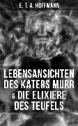 Cover-Bild zu Hoffmann, E. T. A.: Lebensansichten des Katers Murr & Die Elixiere des Teufels (eBook)
