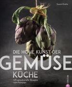 Cover-Bild zu Kreihe, Susann: Die hohe Kunst der Gemüseküche