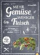 Cover-Bild zu Kreihe, Susann: Mehr Gemüse. Weniger Fleisch