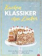 Cover-Bild zu Kreihe, Susann: Kuchenklassiker - ohne Zucker