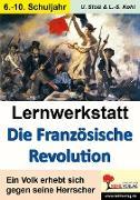 Cover-Bild zu Lernwerkstatt Die Französische Revolution (eBook) von Kohl, Lynn-Sven