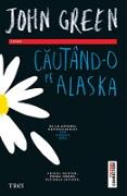 Cover-Bild zu Green, John: Cautând-o pe Alaska (eBook)