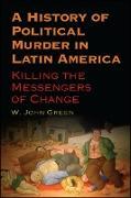 Cover-Bild zu Green, W. John: History of Political Murder in Latin America, A (eBook)