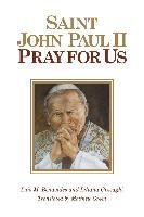 Cover-Bild zu Benavides, Luis M.: St. John Paul II, Pray for Us (eBook)