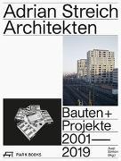 Cover-Bild zu Adrian Streich Architekten - Bauten und Projekte 2001-2019