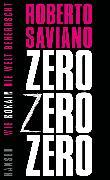 Cover-Bild zu Saviano, Roberto: ZeroZeroZero