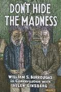 Cover-Bild zu Burroughs, William S.: Don't Hide the Madness (eBook)