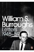 Cover-Bild zu Burroughs, William S.: Letters 1945-59 (eBook)