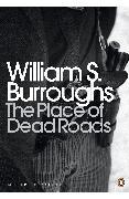 Cover-Bild zu Burroughs, William S.: The Place of Dead Roads (eBook)