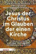 Cover-Bild zu Hainthaler, Theresia (Hrsg.): Jesus der Christus im Glauben der einen Kirche