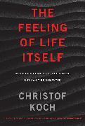 Cover-Bild zu Koch, Christof: The Feeling of Life Itself