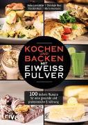 Cover-Bild zu Lackstetter, Heiko: Kochen und Backen mit Eiweißpulver