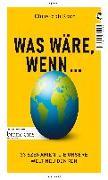 Cover-Bild zu Koch, Christoph: Was wäre, wenn