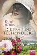 Cover-Bild zu Jefferies, Dinah: Die Frau des Teehändlers