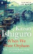 Cover-Bild zu When We Were Orphans von Ishiguro, Kazuo