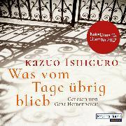 Cover-Bild zu Was vom Tage übrig blieb (Audio Download) von Ishiguro, Kazuo