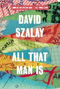 Cover-Bild zu Szalay, David: All That Man Is (eBook)