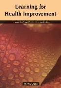 Cover-Bild zu Caley, Lynne: Learning for Health Improvement (eBook)