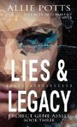 Cover-Bild zu Potts, Allie: Lies & Legacy (Project Gene Assist, #3) (eBook)