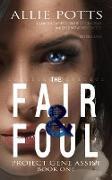 Cover-Bild zu Potts, Allie: The Fair & Foul (Project Gene Assist, #1) (eBook)