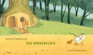 Cover-Bild zu Rodriguez, Béatrice: Das Hühnerglück
