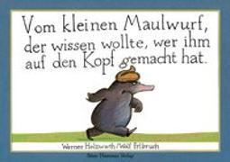 Cover-Bild zu Holzwarth, Werner: Vom kleinen Maulwurf, der wissen wollte, wer ihm auf den Kopf gemacht hat