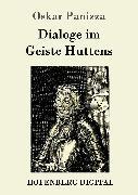 Cover-Bild zu Panizza, Oskar: Dialoge im Geiste Huttens (eBook)