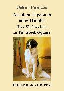Cover-Bild zu Panizza, Oskar: Aus dem Tagebuch eines Hundes / Das Verbrechen in Tavistock-Square (eBook)