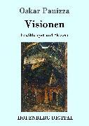 Cover-Bild zu Panizza, Oskar: Visionen (eBook)