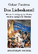 Cover-Bild zu Panizza, Oskar: Das Liebeskonzil (eBook)