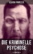 Cover-Bild zu Panizza, Oskar: Die kriminelle Psychose - Psichopatia criminalis (eBook)