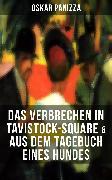 Cover-Bild zu Panizza, Oskar: Das Verbrechen in Tavistock-Square & Aus dem Tagebuch eines Hundes (eBook)