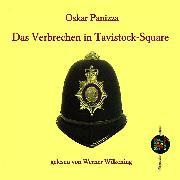 Cover-Bild zu Panizza, Oskar: Das Verbrechen in Tavistock-Square (Audio Download)