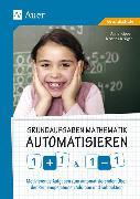 Cover-Bild zu Grundaufgaben Mathematik automatisieren 1+1 & 1-1 von Kipper, Anne