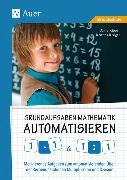 Cover-Bild zu Grundaufgaben Mathematik automatisieren 1x1 & 1÷1 von Kipper, Anne