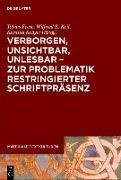 Cover-Bild zu Verborgen, unsichtbar, unlesbar - zur Problematik restringierter Schriftpräsenz (eBook) von Frese, Tobias (Hrsg.)