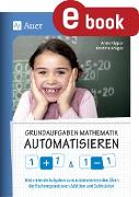 Cover-Bild zu Grundaufgaben Mathematik automatisieren 1+1 & 1-1 (eBook) von Kipper, Anne